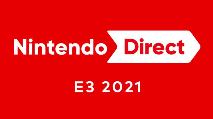 任天堂 Nintendo Direct E3 2021 6月16日1時より放送